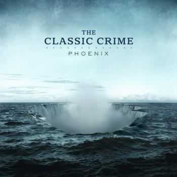 The Classic Crime - Phoenix (2012)