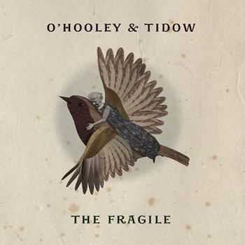 O'Hooley And Tidow - The Fragile (2012)
