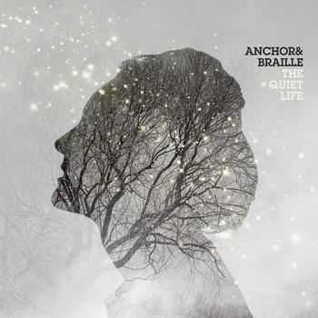 Anchor And Braille - The Quiet Life (2012)