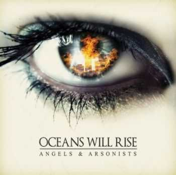 Oceans Will Rise - Angels and Arsonists (2011)