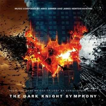 Hans Zimmer & James Newton Howard - The Dark Knight Symphony (2012)