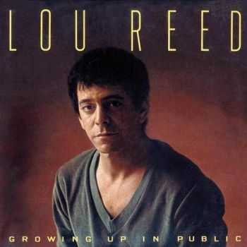 Lou Reed - Growing Up In Public (1980)