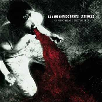 Dimension Zero - He Who Shall Not Bleed (2007)