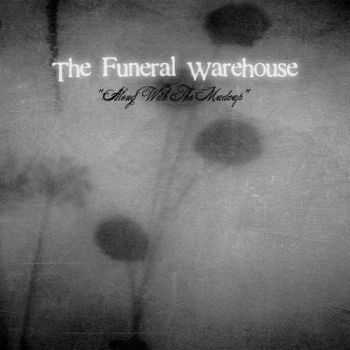 The Funeral Warehouse - Along With The Madcap  (2012)