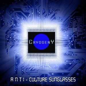 CryogenY - Anti-Culture Sunglasses  (2012)