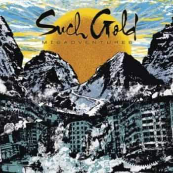 Such Gold - Misadventures (2012) [HQ]