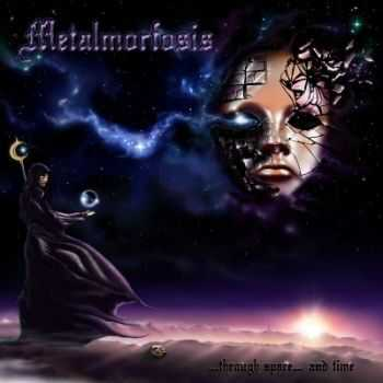 Metalmorfosis - ...Through Space...And Time (2012)