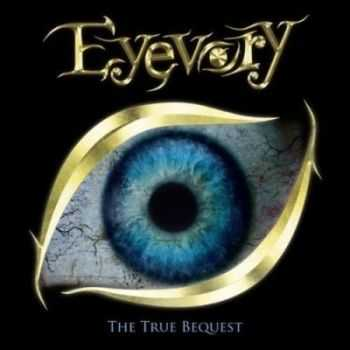 Eyevory - The True Bequest [EP] (2012)