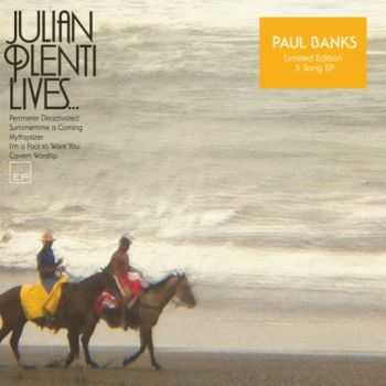 Paul Banks - Julian Plenti Lives... (EP) (2012)