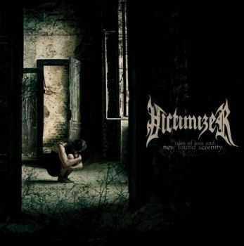Victimizer  - Tales Of Loss And New Found Serenity (2010)