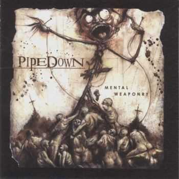 Pipedown - Mental Weaporny (2003)
