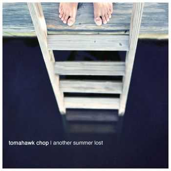 Tomahawk Chop - Another Summer Lost (2011)
