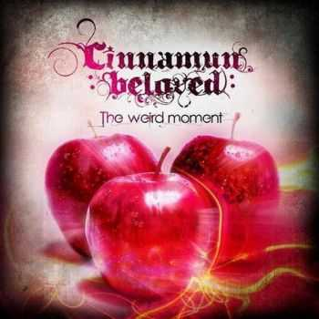 Cinnamun Beloved - The Weird Moment (2012)