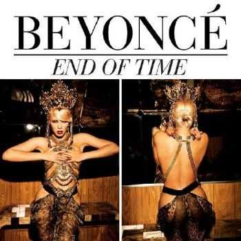 Beyonce - End Of Time (Remixes) (2012)