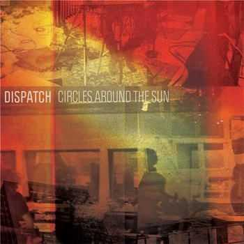 Dispatch - Circles Around The Sun (2012)