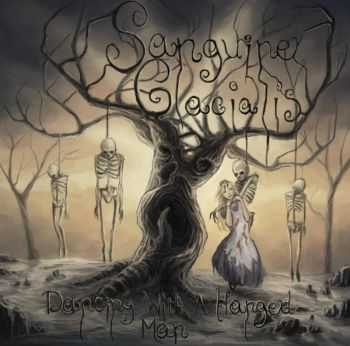 Sanguine Glacialis - Dancing With A Hanged Man (2012)
