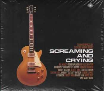 VA - Screaming and Crying: 75 Masterpieces By 35 Blues Guitar Heroes [BoxSet, 3CD] (2012)