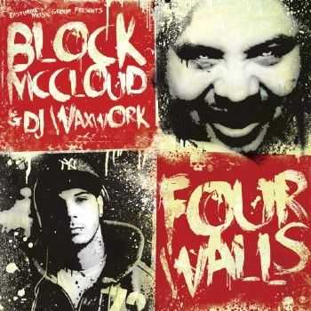 Block Mccloud & DJ Waxwork - Four Walls (2012)