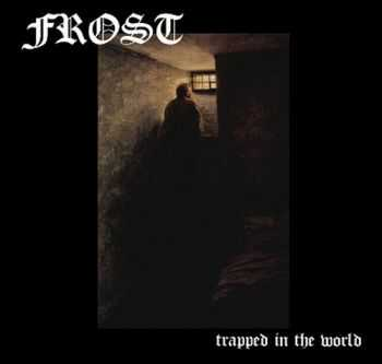 Frost - Trapped In The World (2012)