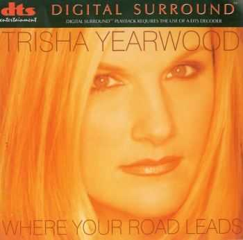 Trisha Yearwood  - Where Your Road Leads  (1998)