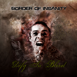 Border of insanity - Defy in blood (2012)