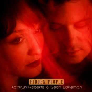 Kathryn Roberts And Sean Lakeman - Hidden People (2012)