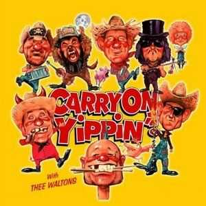 Thee Waltons - Carry On Yippin (2012)