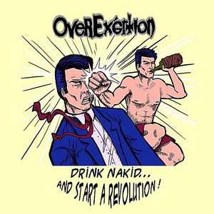 OverExertion - Drink Nakid and Start a Revolution (2010)