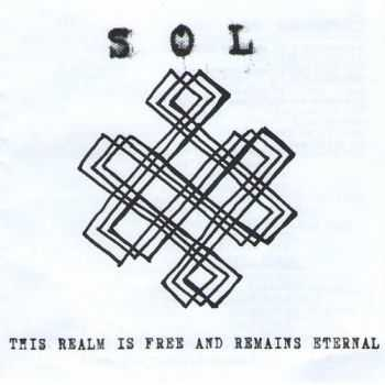 Sol - This Realm Is Free And Remains Eternal (2012)