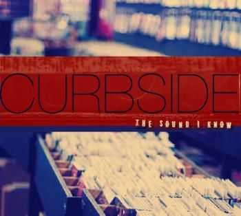 Curbside - The Sound I Know (2012)