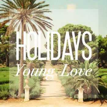 Holidays - Young Love (2012)