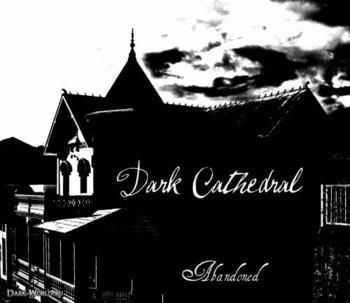 Dark Cathedral - Abandoned (2012)