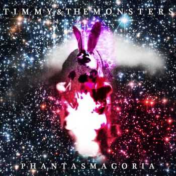 Timmy & The Monsters - Phantasmagoria (2012)