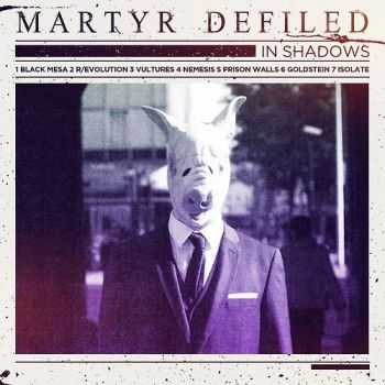 Martyr Defiled - In Shadows [EP] (2012)