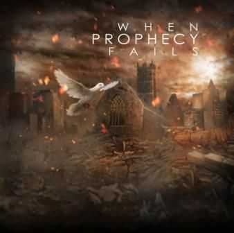 When Prophecy Fails - When Prophecy Fails (2012)