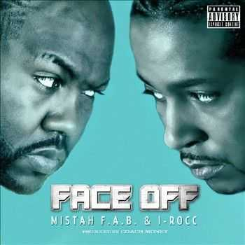 Mistah F.A.B. and I-Rocc - Face Off (2012)