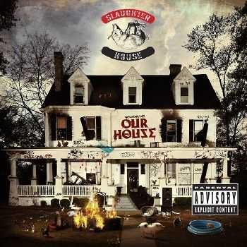 Slaughterhouse - Welcome To: Our House (Deluxe Edition) (2012)