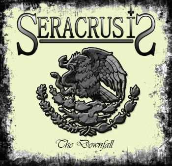 Seracrusis - The Downfall [ep] (2012)
