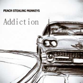 Peach Stealing Monkeys  - Addiction (2012)