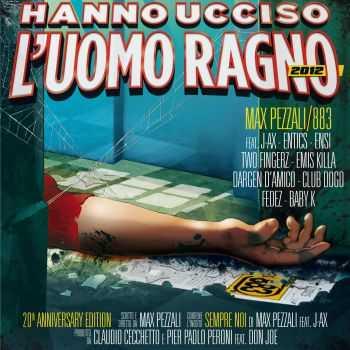 883 & Max Pezzali - Hanno ucciso l'Uomo Ragno 2012 [Deluxe Edition] (2012)