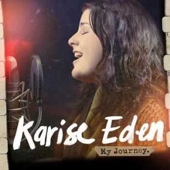 Karise Eden - My Journey (2012) HQ