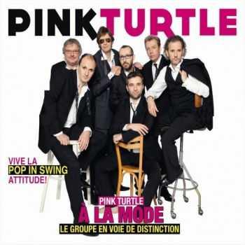 Pink Turtle - A la mode (2012)