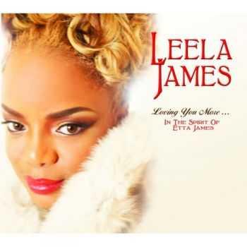 Leela James -  Loving You More... In The Spirit Of Etta James (2012)