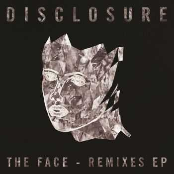 Disclosure - The Face [Remixes EP] (2012)