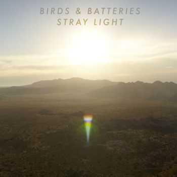 Birds & Batteries - Stray Light (2012)