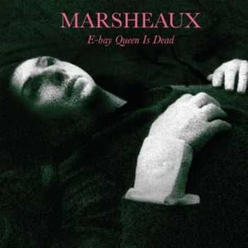 Marsheaux - E-Bay Queen Is Dead (2012)