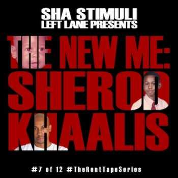 Sha Stimuli - The New Me: Sherod Khaalis