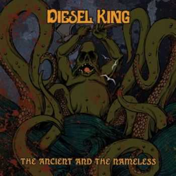 Diesel King - The Ancient And The Nameless (EP)(2012)