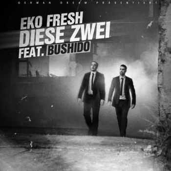 Eko Fresh feat. Bushido - Diese Zwei (2012)