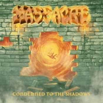 Massacre - Condemned To The Shadows [EP] (2012)
